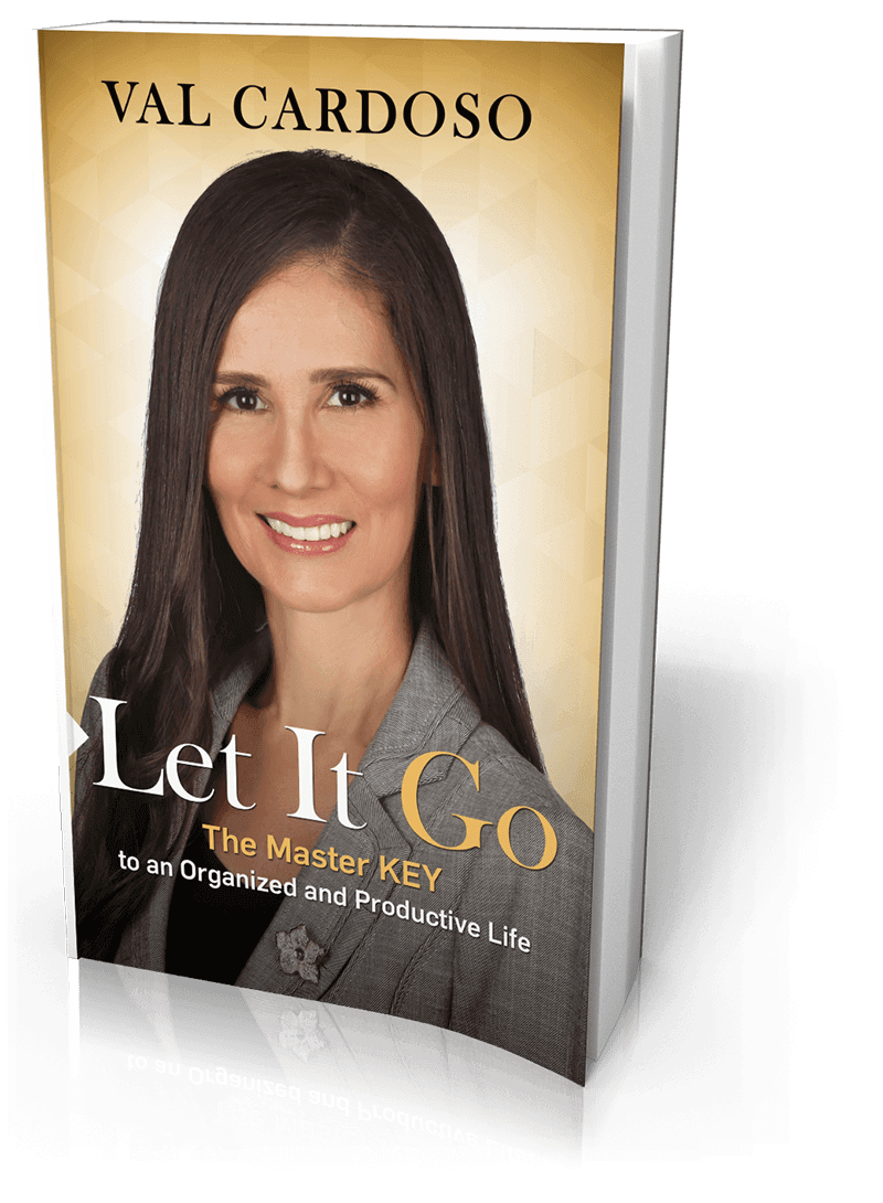 Let It Go: The Master Key to an Organized and Productive Life by Val Cardoso